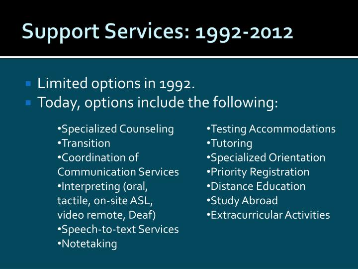 Support Services: 1992-2012