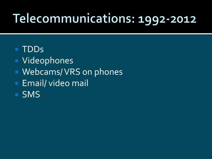 Telecommunications: 1992-2012