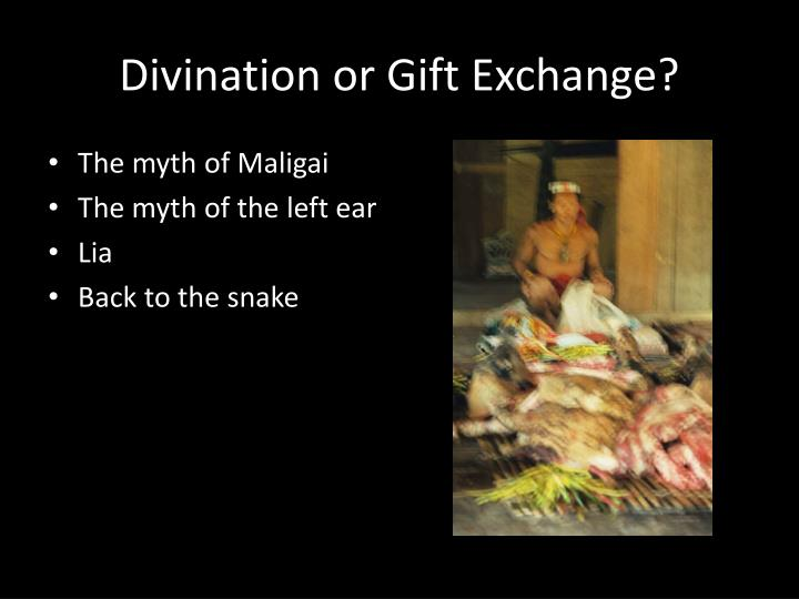 Divination or Gift Exchange?