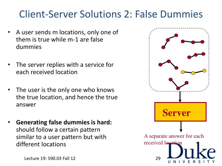 Client-Server Solutions 2: False Dummies