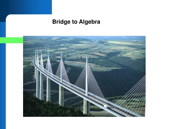 Bridge to Algebra