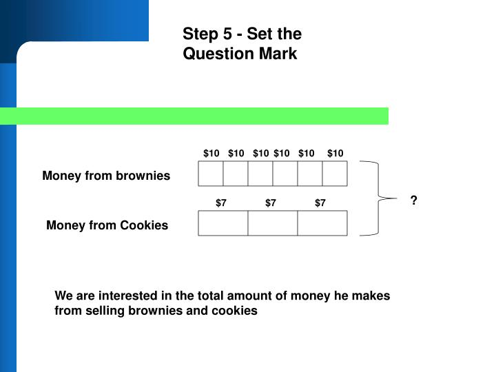 Step 5 - Set the Question Mark