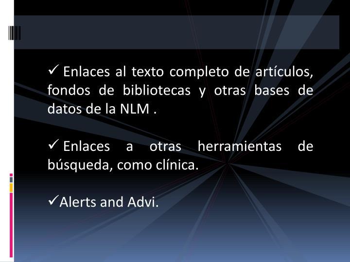 Enlaces al texto completo de artículos, fondos de bibliotecas y otras bases de datos de la NLM .