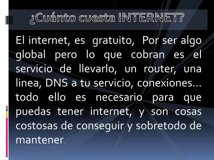 ¿Cuánto cuesta INTERNET?