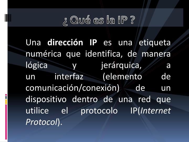 ¿ Qué es la IP ?