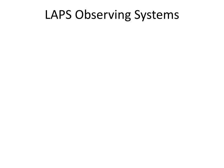 LAPS Observing Systems