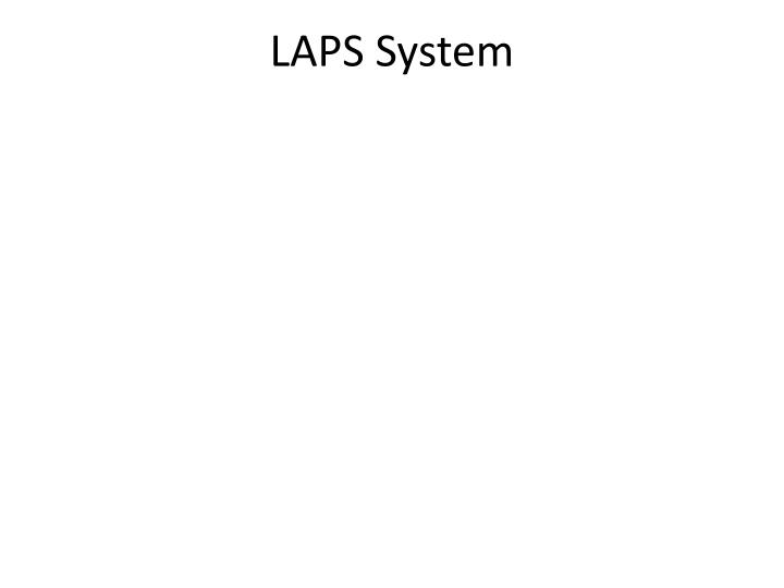 LAPS System