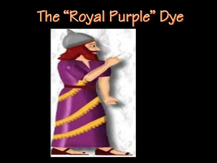 """The """"Royal Purple"""" Dye"""