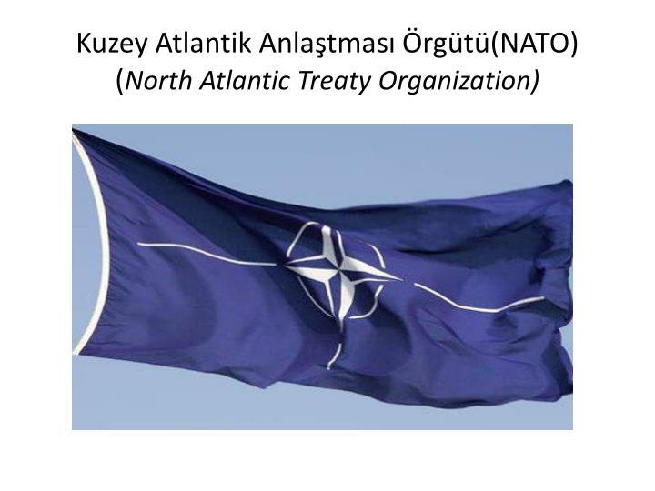 Kuzey Atlantik Anlaştması Örgütü(NATO)