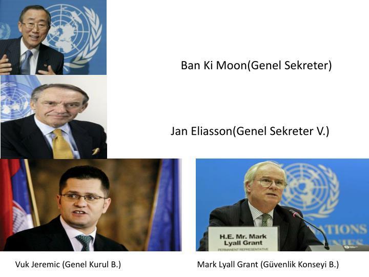 Ban Ki Moon(Genel Sekreter)