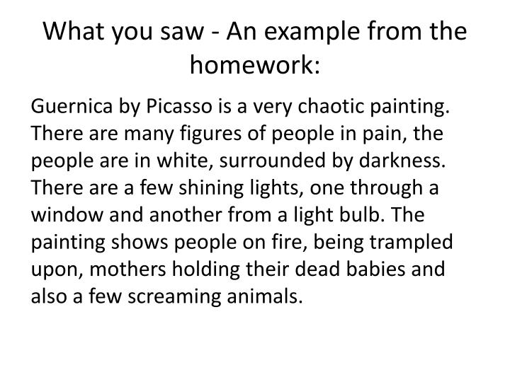 What you saw - An example from the homework: