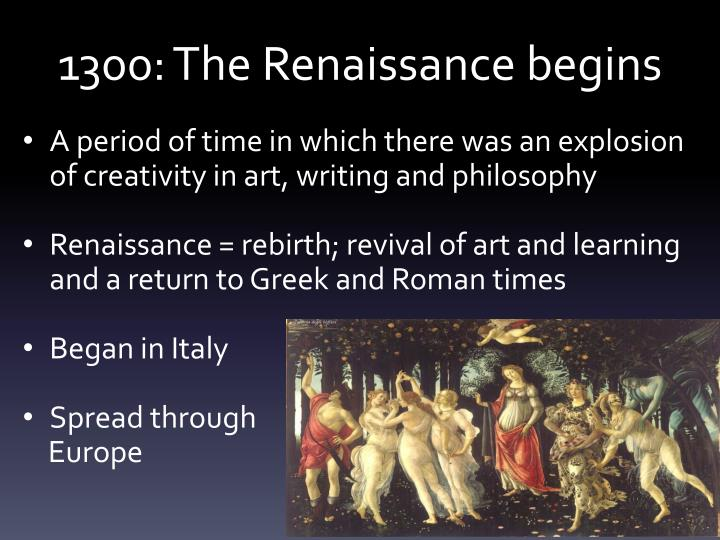 1300: The Renaissance begins