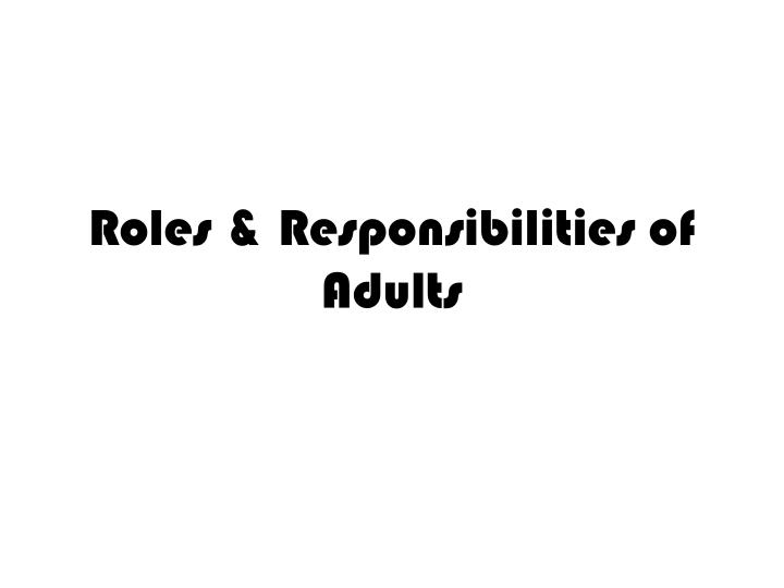 Roles responsibilities of adults