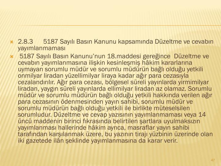 2.8.35187 Sayılı Basın Kanunu kapsamındaDüzeltme ve cevabın yayımlanmaması