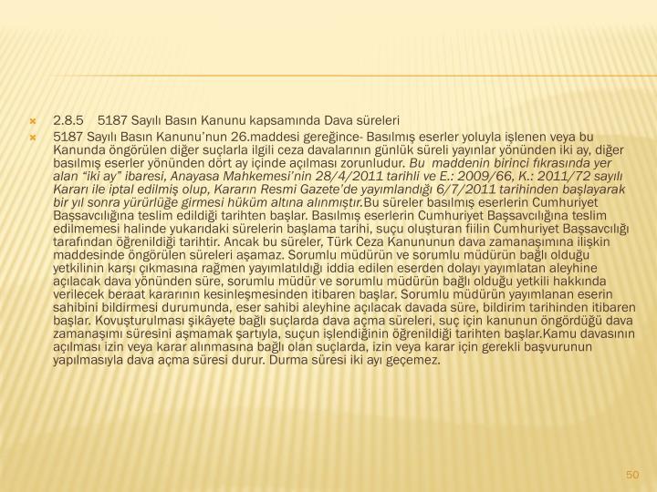 2.8.55187 Sayılı Basın Kanunu kapsamındaDava süreleri