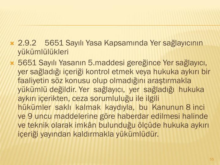 2.9.25651 Sayılı Yasa Kapsamında Yer sağlayıcının yükümlülükleri