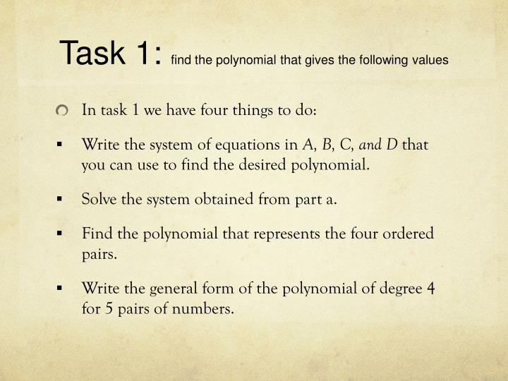 Task 1 find the polynomial that gives the following values