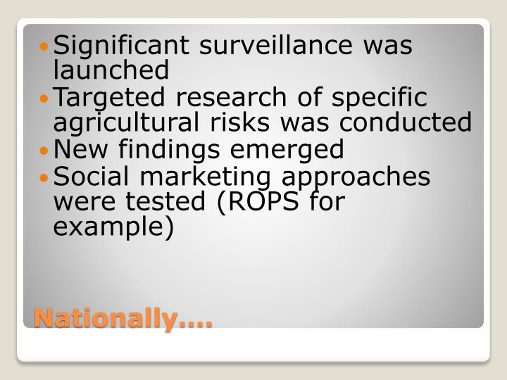 Significant surveillance was launched