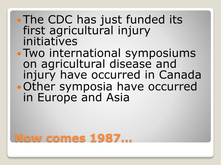 The CDC has just funded its first agricultural injury initiatives