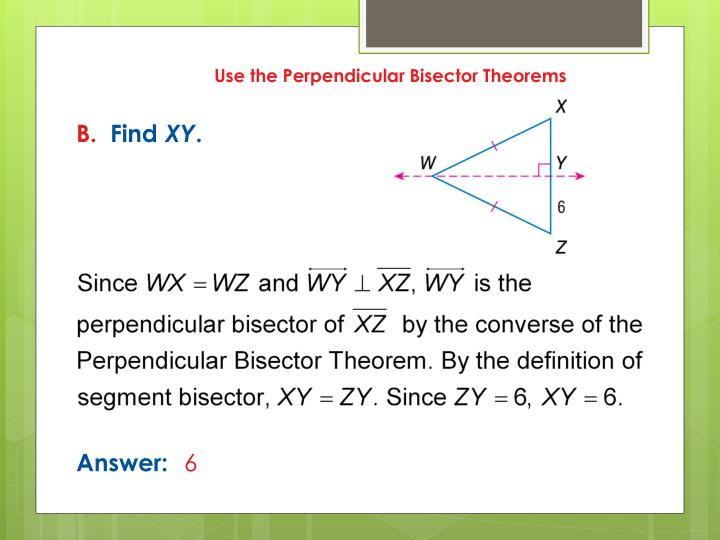 Use the Perpendicular Bisector Theorems