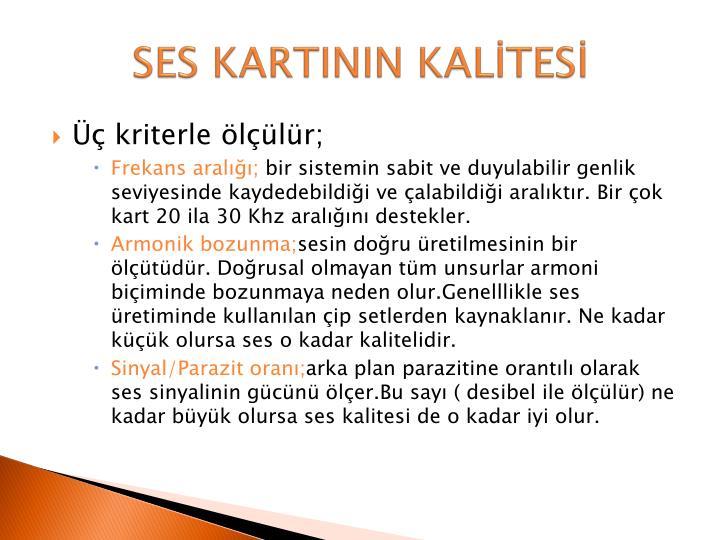 SES KARTININ KALİTESİ