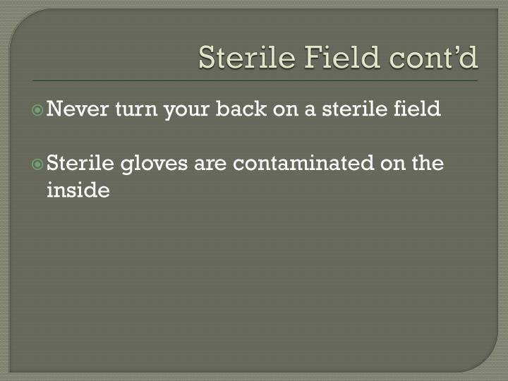 Sterile Field cont'd