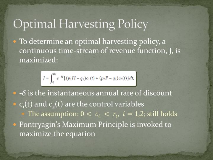 Optimal Harvesting Policy