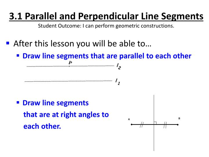 3.1 Parallel and Perpendicular Line Segments