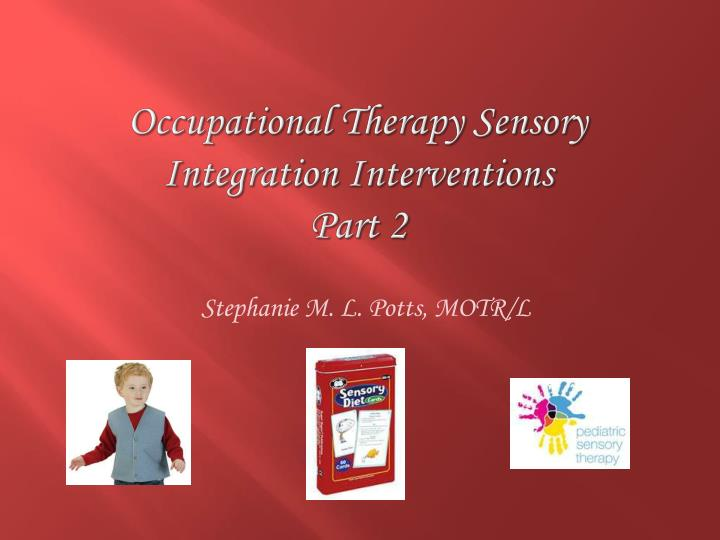 Occupational Therapy Sensory Integration Interventions
