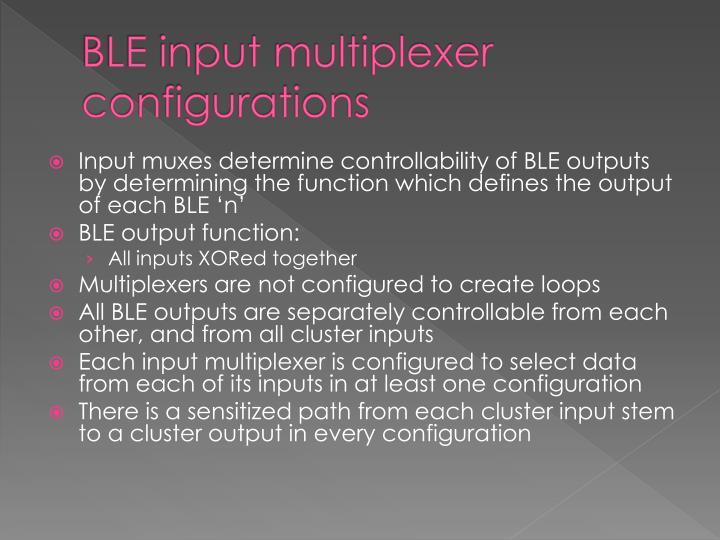 BLE input multiplexer configurations