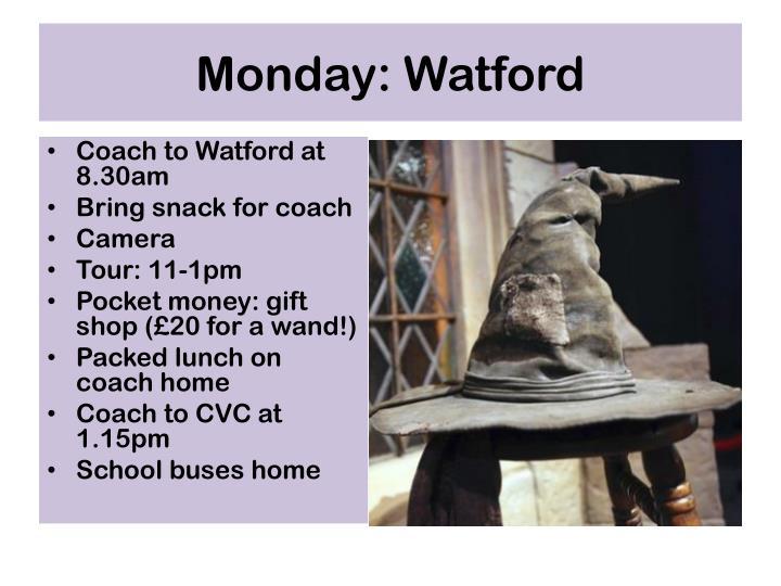 Monday: Watford