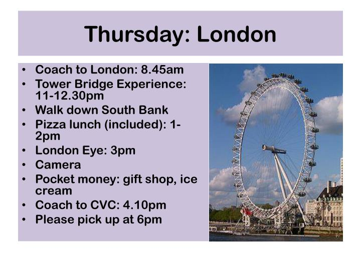Thursday: London