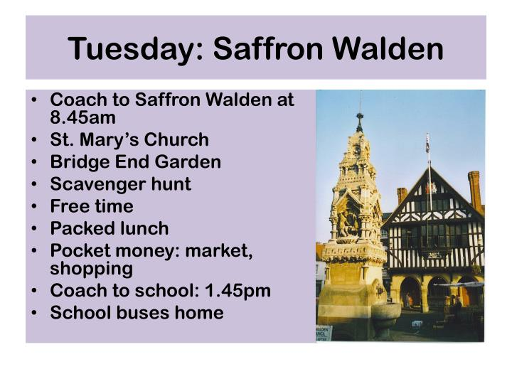 Tuesday: Saffron Walden