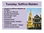 tuesday saffron walden