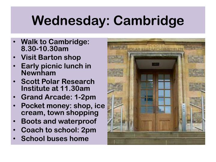 Wednesday: Cambridge