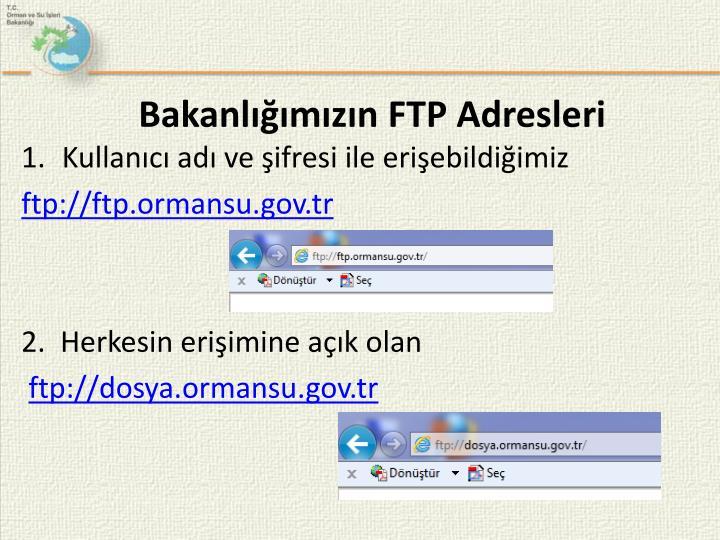 Bakanlığımızın FTP Adresleri