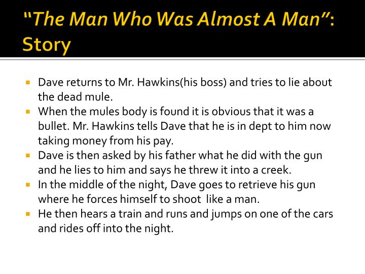 """The Man Who Was Almost A Man"""