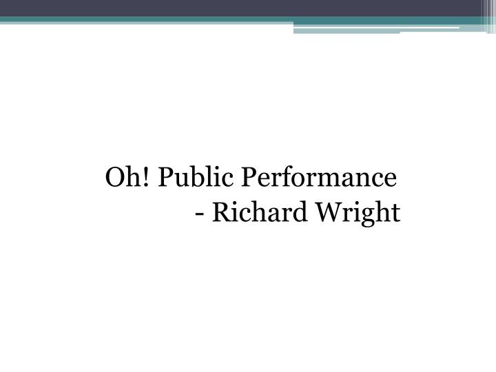 Oh! Public Performance