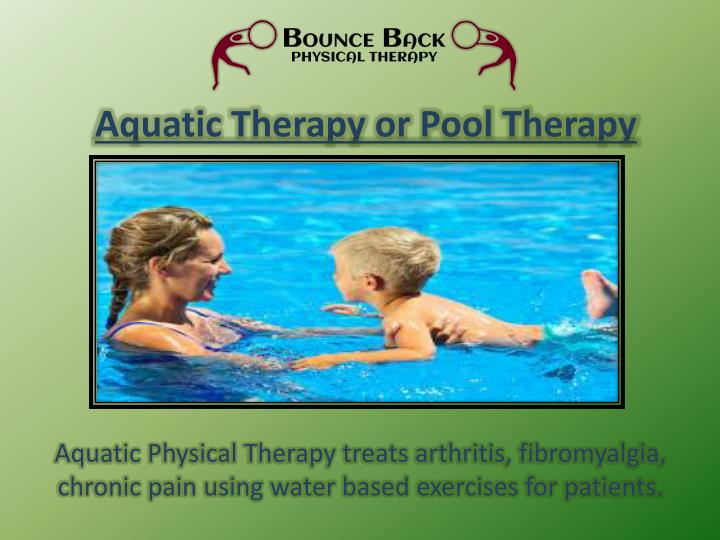 Aquatic Therapy or Pool Therapy