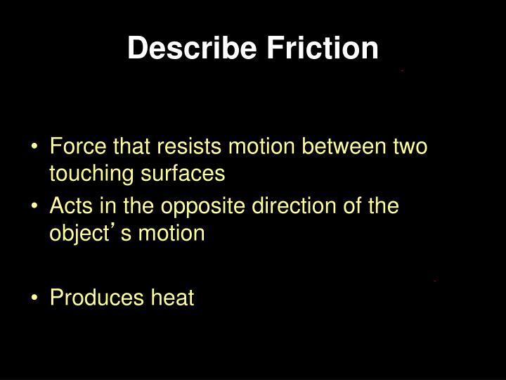 Describe Friction