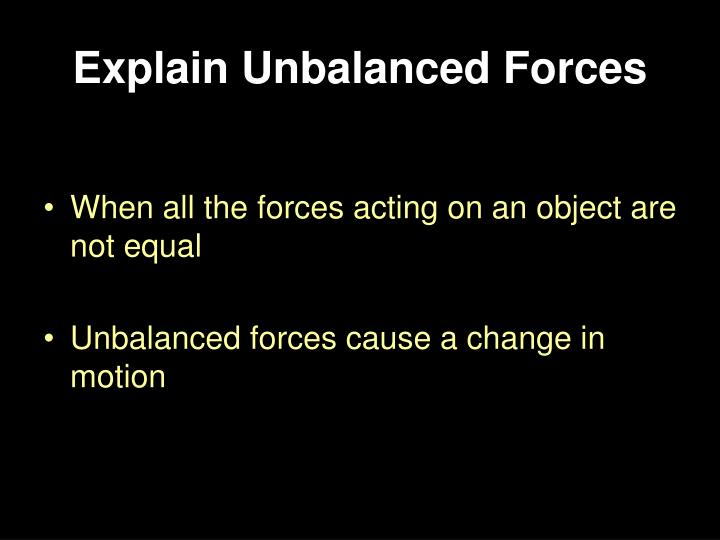 Explain Unbalanced Forces