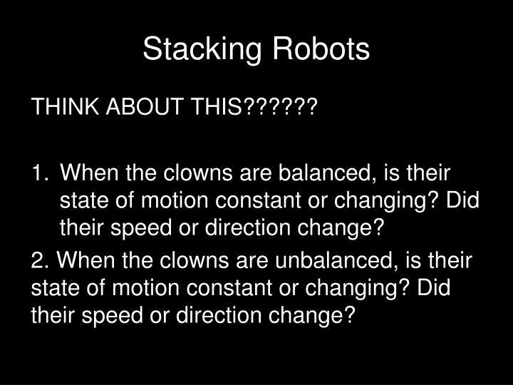 Stacking Robots