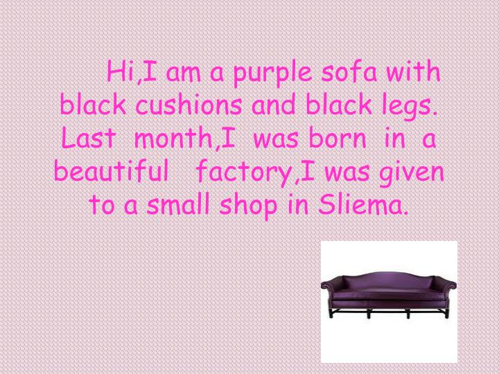 Hi,I am a purple sofa with