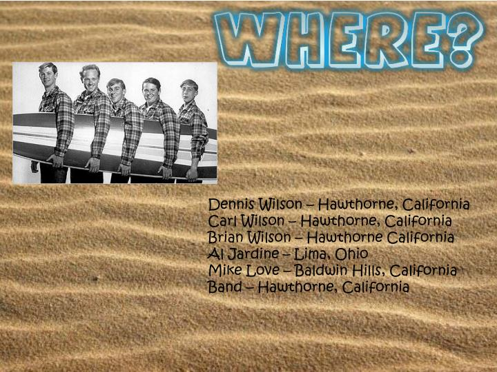 Dennis Wilson – Hawthorne, California