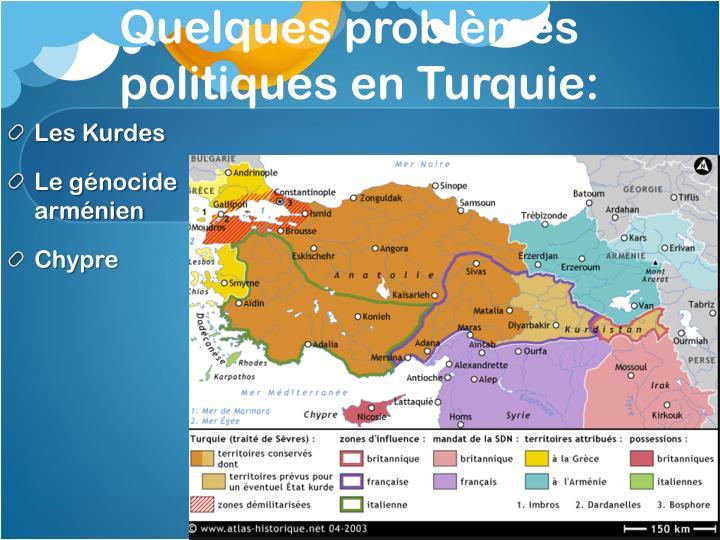 Quelques problèmes politiques en Turquie: