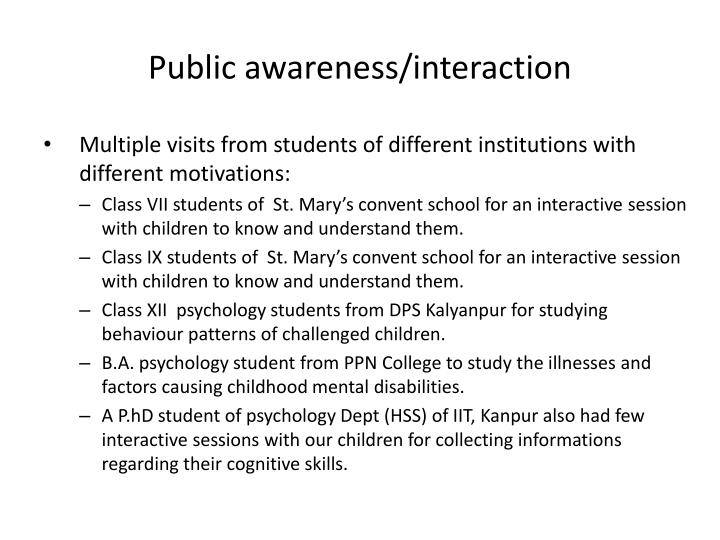 Public awareness/interaction