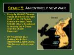 stage 5 an entirely new war