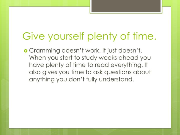 Give yourself plenty of time