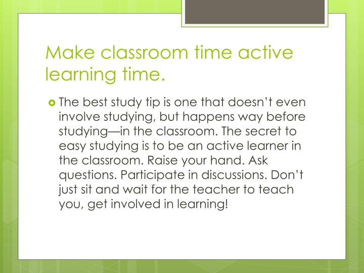 Make classroom time active learning time.
