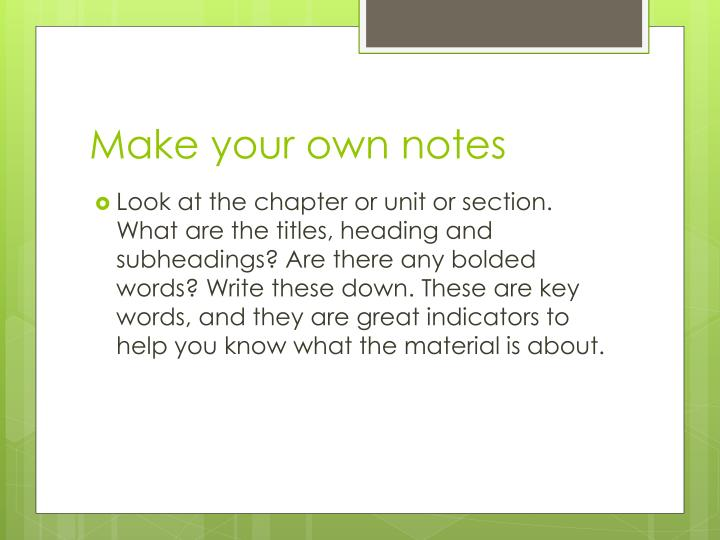 Make your own notes